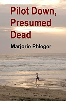 Pilot Down, Presumed Dead - Special Illustrated Edition by [Phleger, Marjorie]