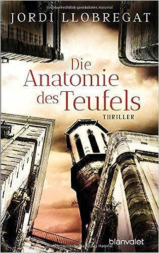 Die Anatomie des Teufels: Thriller: Amazon.de: Jordi Llobregat ...