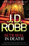 Front cover for the book Betrayal in Death by J.D. Robb