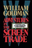 img - for Adventures in the Screen Trade: A Personal View of Hollywood and the Screenwriting book / textbook / text book