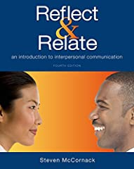 Encouraging you to critically reflect on your own experiences, Reflect & Relate utilizes research to teach you practical, interpersonal communication skills to work through life's challenges more easily.