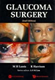 img - for Glaucoma Surgery (2nd Edition) (World Scientific Series in Contemporary Chemical Physics) book / textbook / text book