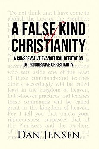 A False Kind of Christianity: A Conservative Evangelical Refutation of Progressive Christianity