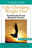 Life-Changing Weight Loss: Feel More Energetic and Live a More Active Life with a Proven, Medically Based Weight Loss Program (Sasse Guide)