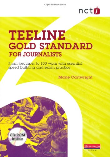 D0wnl0ad NCTJ Teeline Gold Standard for Journalists: from Beginner to 100 Wpm with Essential Speed Building a W.O.R.D