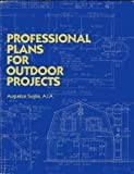 Professional Plans for Outdoor Projects, Augustus Suglia, 0668057874
