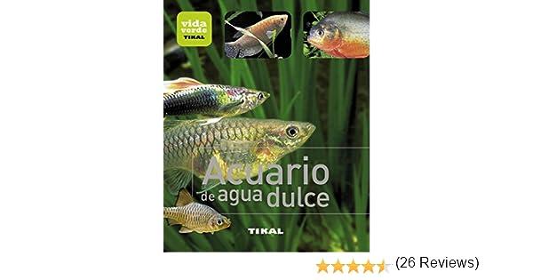 Acuario de agua dulce (Vida verde): Amazon.es: Aa.Vv.: Libros