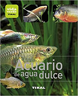 Acuario de agua dulce / Freshwater Aquarium (Spanish Edition) (Spanish) Paperback – Illustrated, June 30, 2012