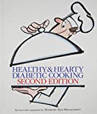 Healthy and Hearty Diabetic Cooking, Diabetes Self-Management Books, 0963170163