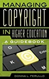 img - for Managing Copyright in Higher Education: A Guidebook book / textbook / text book