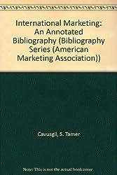International Marketing: An Annotated Bibliography (Bibliography Series (American Marketing Association))