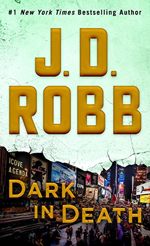 Dark in Death: An Eve Dallas Novel (In Death, Book 46) by [Robb, J. D.]