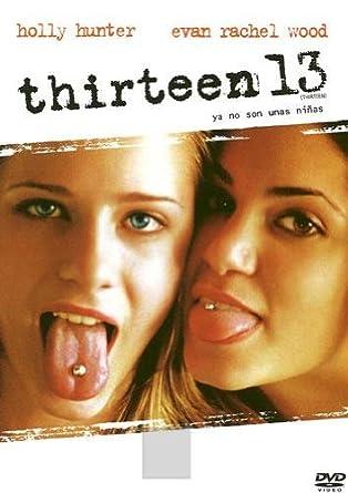 Thirteen Evan Rachel Wood Holly Hunter Nikki Reed Jeremy Sisto Deborah Unger Catherine Hardwicke Dvd Blu Ray