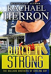 Build it Strong (The Ballard Brothers of Darling Bay Book 2)