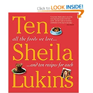 Ten: All the Foods We Love and 10 Perfect Recipes for Each Sheila Lukins