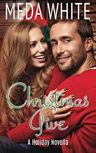 Christmas Give: A Christmas Novella by Meda White (2014-09-25)