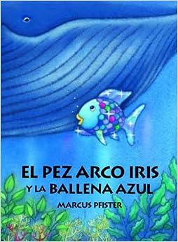 Book El Pez Arco Iris y la Ballena Azul (Spanish Edition)