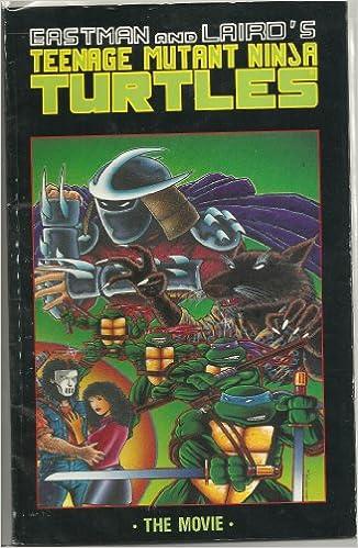 Eastman and Lairds Teenage Mutant Ninja Turtles the Movie ...
