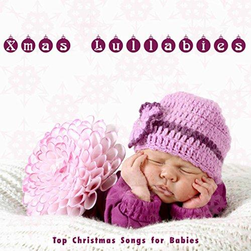 Xmas Lullabies: Top Christmas Songs for Babies