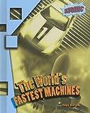 The World's Fastest Machines, Paul Mason, 1410924947