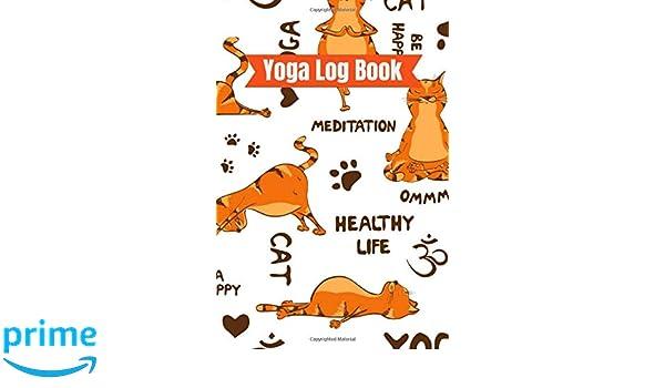 Yoga Log Book: Yoga Journal Notebook | Funny Cats & Kitten ...