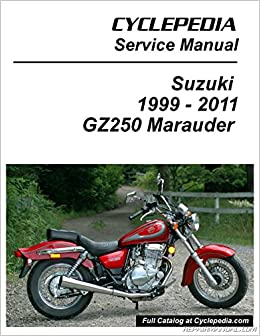 cpp-146-p suzuki gz250 marauder cyclepedia printed motorcycle service manual:  manufacturer: amazon com: books