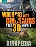 Walking with Dinosaurs Dinopedia (Walking With Dinosaurs Film) by Brusatte, Steve (2013) Hardcover