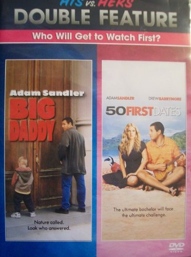 Big Daddy / 50 First Dates (His vs Hers Double Feature)