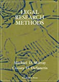 Legal Research Methods, Murray, Michael D. and DeSanctis, Christy H., 1599413965