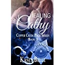 Healing Cathy (Copper Creek Pack) (Volume 3)