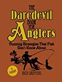 The Daredevil Book for Anglers, Nick Griffiths, 184858802X
