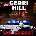 The Locket Hörbuch von Gerri Hill Gesprochen von: Genvieve Bevier