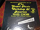 The Gospel Music Workshop of America Mass Choir Recorded Live in Detroit Michigan