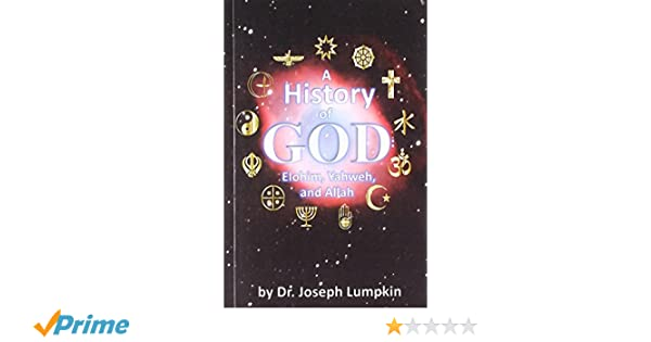 A History Of God Elohim Yahweh And Allah Paperback December 30 2016