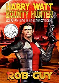Harry Watt Bounty Hunter: 2150 Ad... by Rob Guy ebook deal