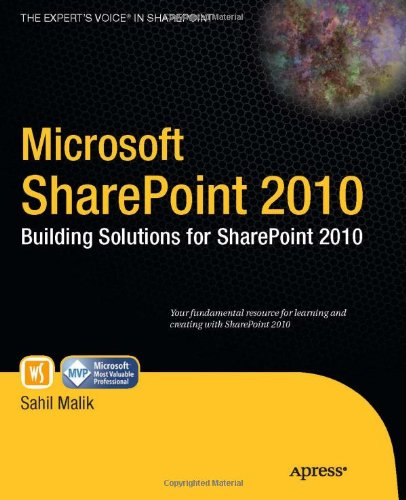 Microsoft SharePoint 2010: Building Solutions for SharePoint 2010 by Sahil Malik, Publisher : Apress