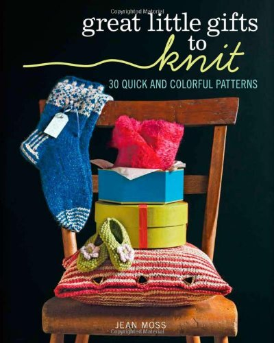 great-little-gifts-to-knit-30-quick-and-colorful-patterns