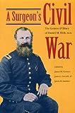 A Surgeon's Civil War, Daniel M., M.D. Holt, Janet L. Coryell, James M. Greiner, James R. Smither, 0873385381