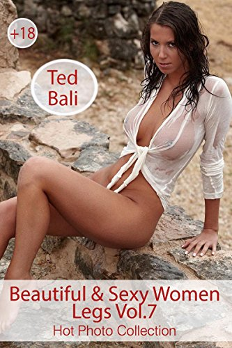 Beautiful Sexy Women Legs Vol 7 Hot Photo Collection Kindle Edition By Ted Bali Arts Photography Kindle Ebooks Amazon Com