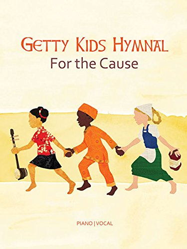 Getty Kid's Hymnal - For the Cause