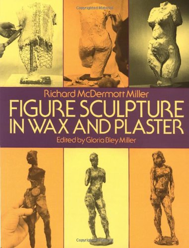 (Figure Sculpture in Wax and Plaster (Dover Art Instruction))