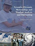img - for Synoptic-Dynamic Meteorology and Weather Analysis and Forecasting: A Tribute to Fred Sanders (Meteorological Monographs) book / textbook / text book