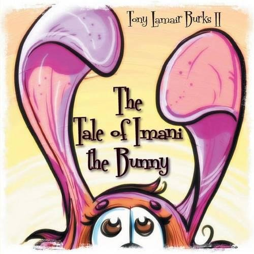 The Tale of Imani the Bunny (English and Spanish Edition) [Tony Lamair Burks II] (Tapa Blanda)