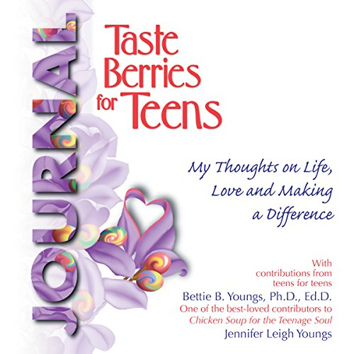 Taste Berries for Teens Journal: My Thoughts on Life, Love and Making a Difference: Taste Berries Series