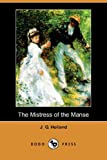 The Mistress of the Manse, J. G. Holland, 1409900487