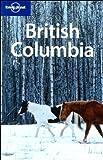 British Columbia and the Yukon, Lonely Planet Staff and Ryan Ver Berkmoes, 1741790417
