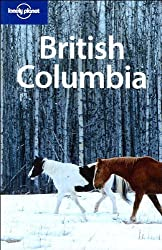 British Columbia and the Yukon (Lonely Planet Country & Regional Guides)