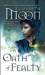 Oath of Fealty (Legend of Paksenarrion Book 1)