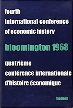 Conference Internationale d'Histoire Economique Quatrième, Bloomington 1968 (French Edition)