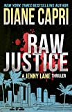 Raw Justice: A Jenny Lane Legal Thriller Novel (The Hunt For Justice Series Book 5)